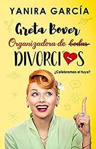 Greta Bover. Organizadora de (bodas) divorcios. ¿Celebramos el tuyo?