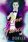 Love Fancy (Good Bad Idea, #3)