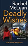 Deadly Wishes (Detective Zoe Finch, #1)