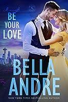 It Must Be Your Love (Seattle Sullivans #3; The Sullivans #11)