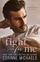 Fight for Me (Arrowood Brothers, #2)