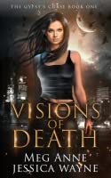 Visions of Death (The Gypsy's Curse, #1)