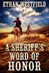 A Sheriff's Word of Honor: A Historical Western Adventure Book