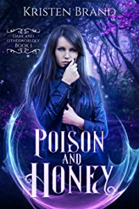 Poison and Honey (Dark and Otherwordly, #1)