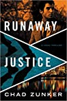 Runaway Justice by Chad Zunker
