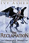 The Reclamation (Shadowed Wings, #3)
