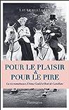 Pour le plaisir et pour le pire: La vie tumultueuse d'Anna Gould et Boni de Castellane (Biographies et mémoires)
