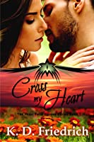 Cross My Heart (The Heart Falls Heroes, #1)