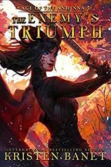 The Enemy's Triumph (Age of the Andinna Book 5)