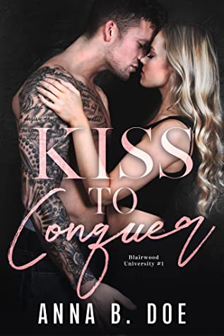 Kiss To Conquer (Blairwood University #1)