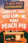 When Life Gives You Lemons, Make Peach Pie (Great Peach Experiment #1)