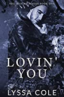 Lovin' You (You and Me, #1)