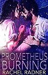 Prometheus Burning (Prometheus Series Book 1)