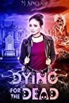 Dying for the Dead (The Dead and Not So Dead, #3) ebook review