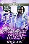 Closer Than Touch (Zodiac Forces, #)