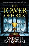 The Tower of Fools (Hussite Trilogy, #1)
