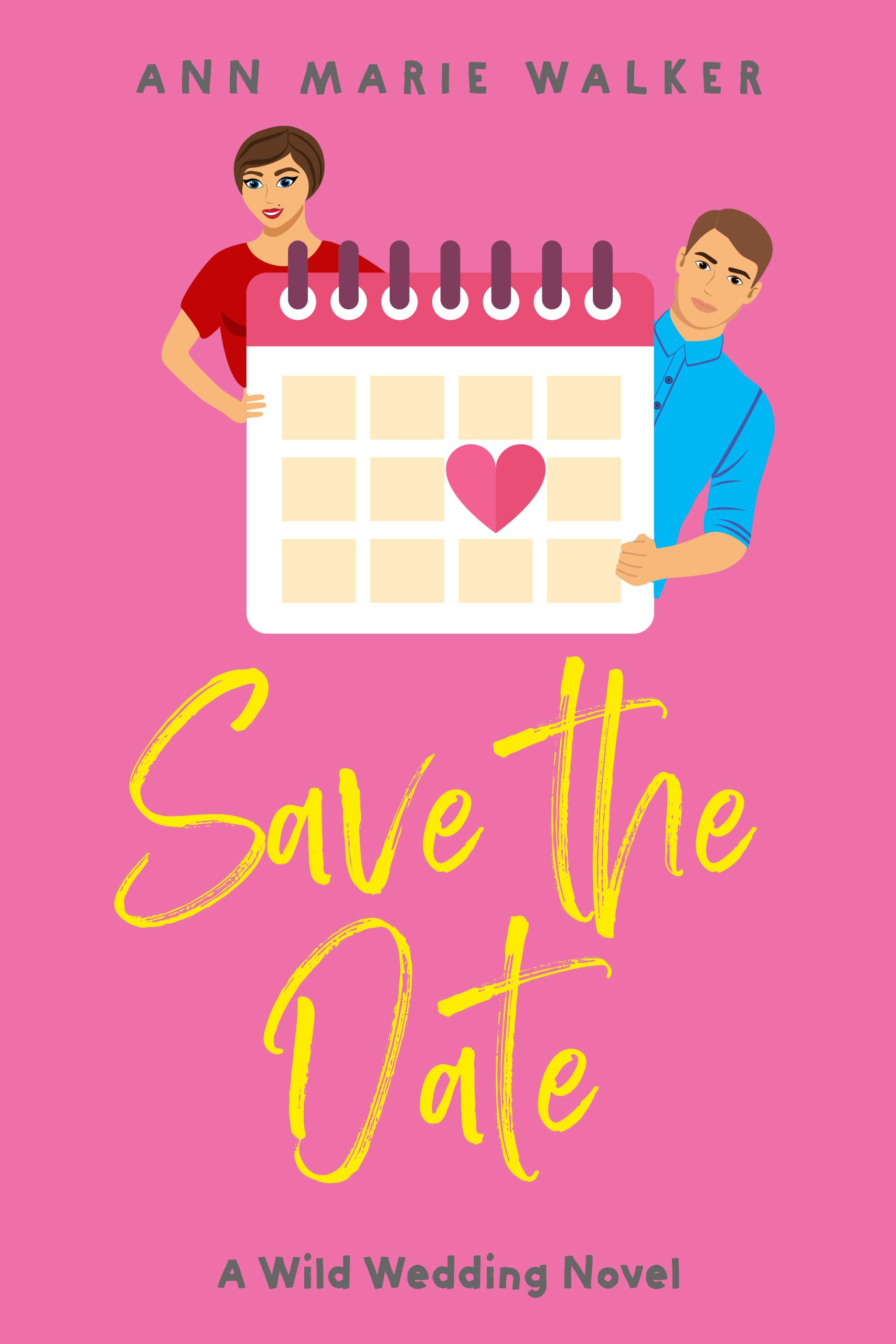 Save the Date (Wild Wedding Series Book 3) - Ann Marie Walker