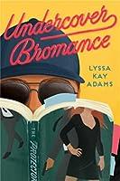 Undercover Bromance (Bromance Book Club, #2)