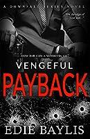 Vengeful Payback (Downfall #3)