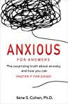 Anxious for Answers: The surprising truth about anxiety, and how you can master it for good!
