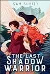 The Last Shadow Warrior