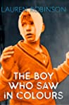 The Boy Who Saw In Colours by Lauren  Robinson