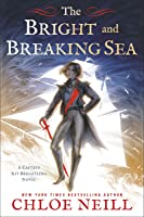 The Bright and Breaking Sea (Captain Kit Brightling, #1)