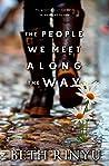 The People We Mee...