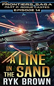 A Line in the Sand (The Frontiers Saga: Part 2: Rogue Castes #14)