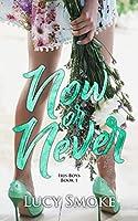 Now or Never (Iris Boys #1)