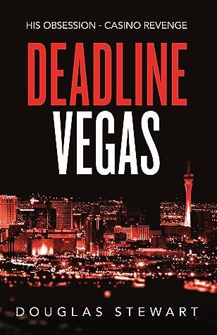 Deadline Vegas by Douglas  Stewart