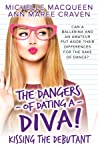 Kissing the Debutant (The Dangers of Dating a Diva #3)