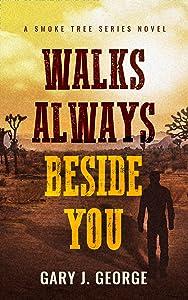 Walks Always Beside You (Smoke Tree #7)