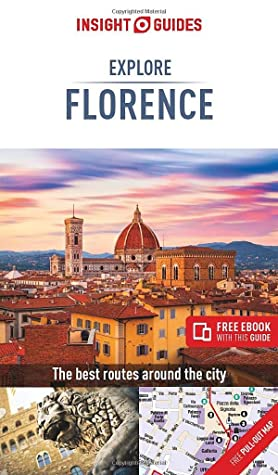 Insight Guides Explore Florence (Travel Guide with Free eBook) (Insight Explore Guides)