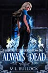 Always Dead (Welcome To Dead House #2)
