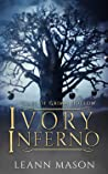 Ivory Inferno (Tales of Grimm Hollow Book 3)