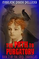 The Path to Purgatory: Book 2 of the Sibyl Chronicles