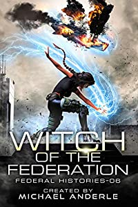Witch Of The Federation VI (Federal Histories, #6)
