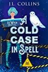 A Cold Case In Spell (Ice Witch Mysteries #1)