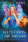 All's Fairy in Love and War (Wicked Hollow Fairies #2)