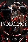 Indecency: A Dark Billionaire Romance