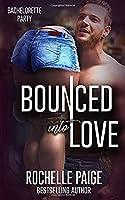Bounced Into Love (Bachelorette Party Novella)