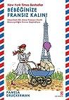 Bebeğinize Fransız Kalın!: Amerikalı Bir Anne Fransız Usulü Ebeveynliğin Sırrını Keşfediyor