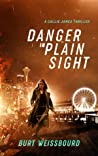 Danger in Plain Sight: A Callie James Thriller