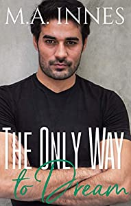 The Only Way to Dream (The Mechanics of Love #3)