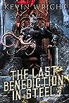 The Last Benediction in Steel (The Serpent Knight Saga, #2)