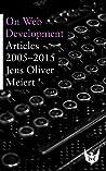 On Web Development: Articles 2005–2015