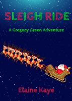 Sleigh Ride (Gregory Green Adventure #5)
