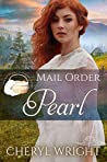 Mail Order Pearl (Widows, Brides, and Secret Babies #12)
