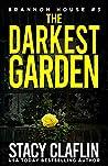 The Darkest Garden ( Brannon House Book 3 )